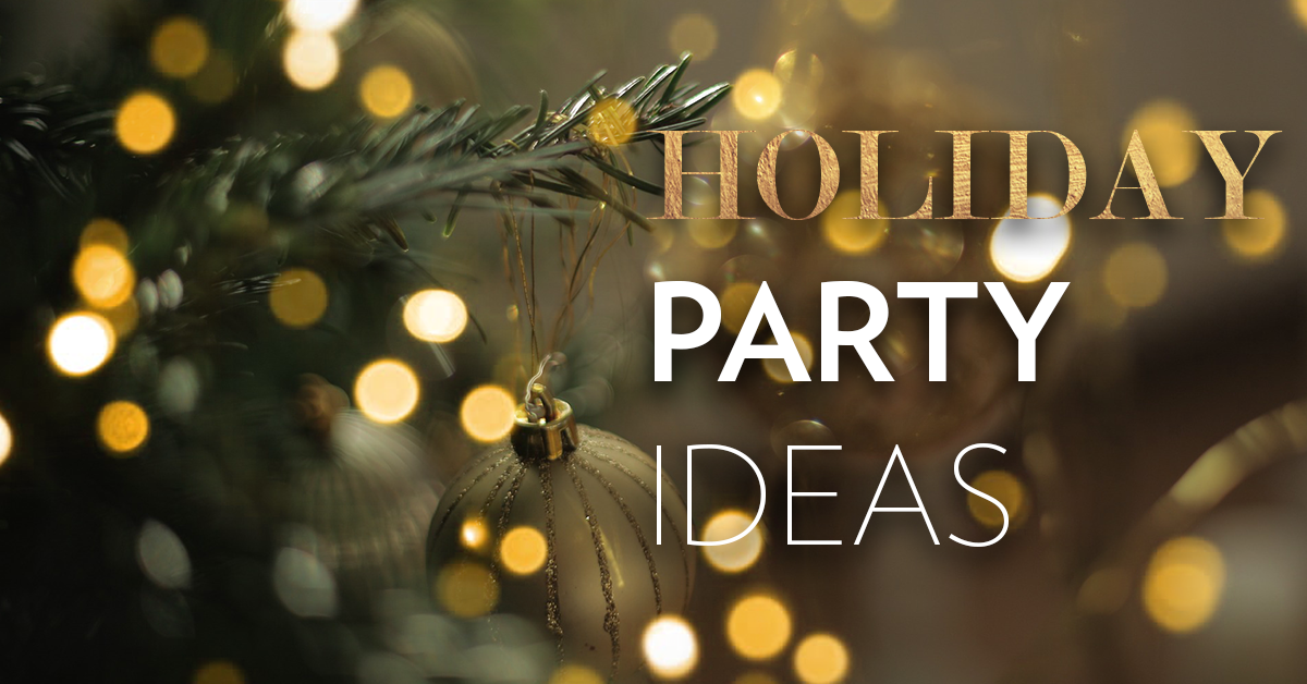 MCH Blog Holiday Party Ideas